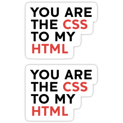 You Are The CSS To My HTML ×2 Sticker