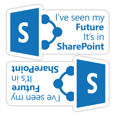 I've seen my Future, It's in SharePoint Sticker