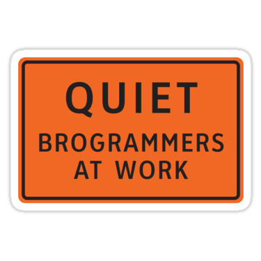 Quiet - Brogrammers At Work Sticker
