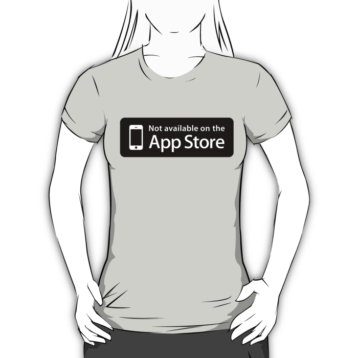 Not available on the App Store T-shirt