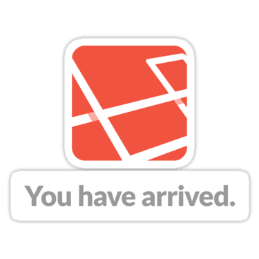 Laravel - You have arrived. Sticker